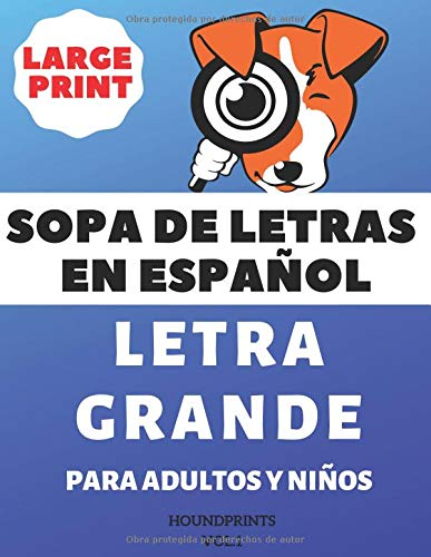Sopa De Letras En Español Letra Grande Para Adultos y Niños (VOL.1): Large Print Spanish Word Search Puzzle For Adults and Kids