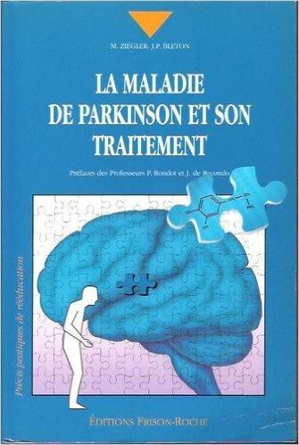 La maladie de Parkinson et son traitement de Marc Ziégler,Jean-Pierre Bleton ( 4 juillet 1995 )