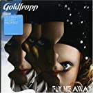 Fly Me Away Pt 1 by Goldfrapp