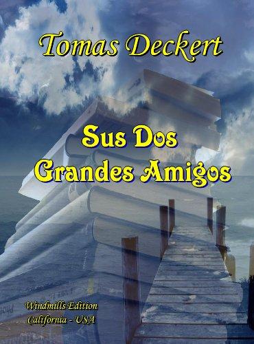 Sus dos grandes amigos por Tomas Deckert
