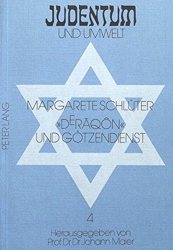 «D e raqôn» und Götzendienst: Studien zur antiken jüdischen Religionsgeschichte, ausgehend von einem griechischen Lehnwort in mAZ III 3 (Judentum und Umwelt / Realms of Judaism)