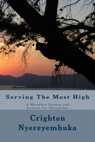 Serving The Most High: A Marathon Sermon and Lessons for Theophilus