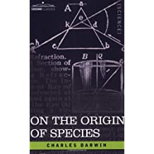 On the Origin of Species: By Means of Natural Selection or the Preservation of Favored Races in the Struggle for Life by Charles Darwin (1-Mar-2007) Paperback