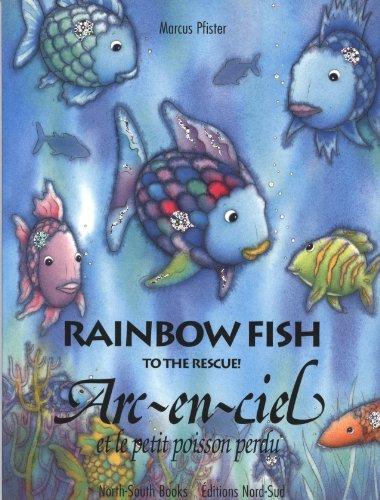 Arc-en-ciel et le petit poisson perdu : Edition bilingue Français-Anglais par Marcus Pfister