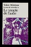 La mer de la fertilité, tome 3 - Le temple de l'aube - traduit de l'anglais et annoté par Tanguy Kenec'hdu - Yukio Mishima - 01/01/1992