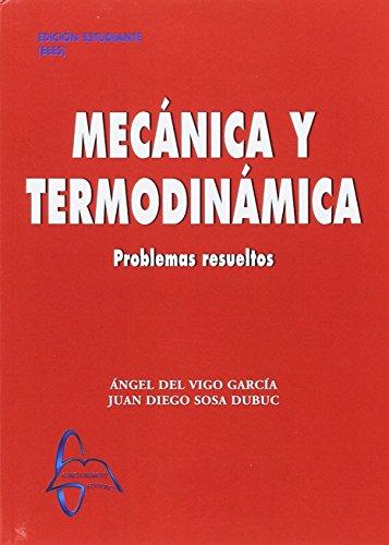 MECÁNICA Y TERMODINÁMICA por Ángel del Vigo García