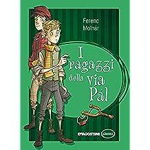 I ragazzi della via Pál (Classici)