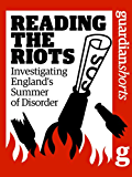 Reading the Riots: Investigating England's summer of disorder (Guardian Shorts Book 1)