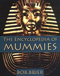 The Encyclopedia of Mummies by Bob Brier (2004-06-24)