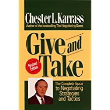 Give and Take Revised Edition: The Complete Guide to Negotiating Strategies and Tactics