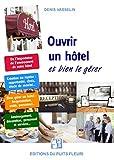 Ouvrir un hôtel...: et bien le gérer