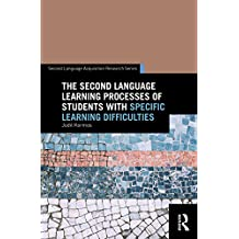 The Second Language Learning Processes of Students with Specific Learning Difficulties (Second Language Acquisition Research Series) (English Edition)