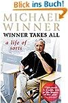 Michael Winner: Winner Takes All: A L...