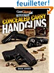 Gun Digest Guide to Concealed Carry H...