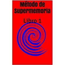 Método de Supermemoria: Libro 1 (Metodo de Supermemoria)