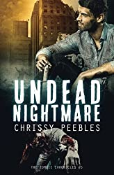The Zombie Chronicles - Book 5: Undead Nightmare (Apocalypse Infection Unleashed) by Chrissy Peebles (2013-05-23)