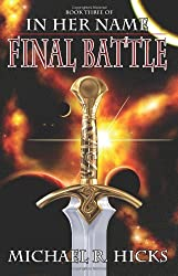 In Her Name: Final Battle by Michael R. Hicks (2009-09-13)