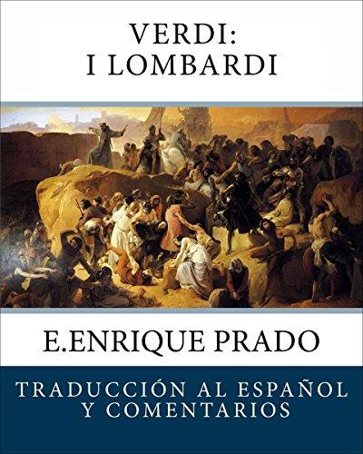 Verdi: I Lombardi: Traduccion al Espanol y Comentarios (Opera en Espanol)