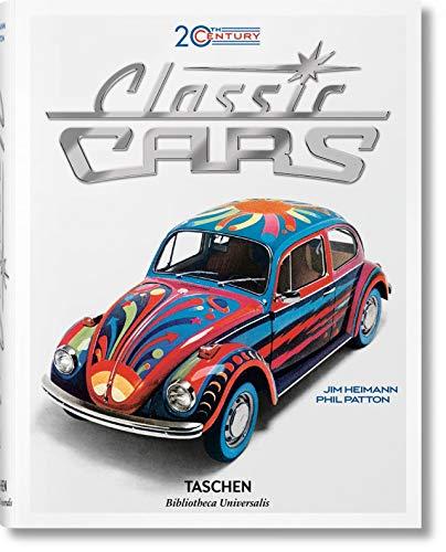 20th Century Classic Cars. 100 Years of Automotive Ads (Bibliotheca Universalis)