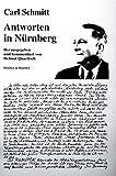 Antworten in Nürnberg.: Hrsg. und kommentiert von Helmut Quaritsch. - Carl Schmitt
