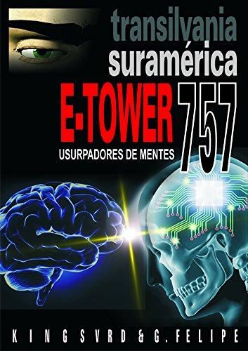 E-TOWER Transilvania Suramérica: Usurpadores de mentes