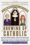 Growing Up Catholic: The Millennium Edition: An Infinitely Funny Guide for the Faithful, the Fallen and Everyone In-Between by Mary Jane Frances Cavolina (2000-10-10)