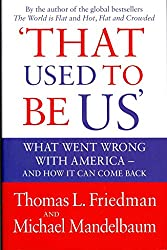 [(That Used to be Us : What Went Wrong with America? And How it Can Come Back)] [By (author) Thomas L. Friedman ] published on (September, 2011)