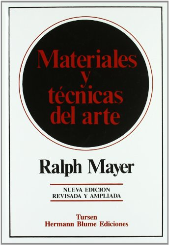 Materiales y técnicas del arte (Artes, técnicas y métodos) por Ralph Mayer