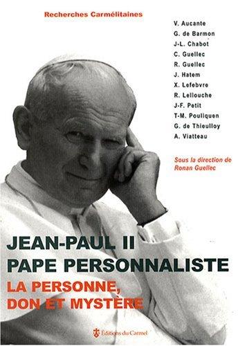 Jean-Paul II, pape personnaliste : La personne, don et mystère