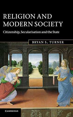 Religion and Modern Society: Citizenship, Secularisation and the State by Bryan S. Turner (2011-03-31)