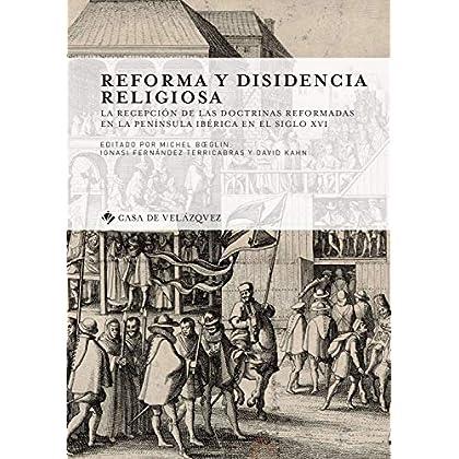 Reforma y disidencia religiosa : La recepción de las doctrinas reformadas en la península ibérica en el siglo XVI