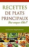 Telecharger Livres La Cuisine Vegetalienne Recettes De Plats Principaux (PDF,EPUB,MOBI) gratuits en Francaise