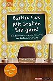 Wir braten Sie gern!: Ein Bilderbuch aus dem Irrgarten der deutschen Sprache - Bastian Sick