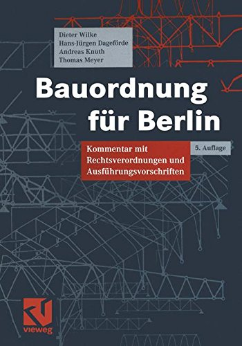 Bauordnung für Berlin: Kommentar mit Rechtsverordnungen und Ausführungsvorschriften