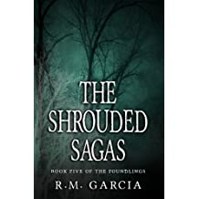 The Shrouded Sagas: Book Five of the Urban Fantasy Paranormal Vampire Series, The Foundlings (English Edition)