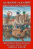 Die Hanse im Kampf: Ein Pirat wird schwach (Teil 3 von 3)