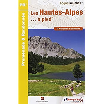 Les Hautes-Alpes à pied : 41 promenades & randonnées