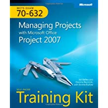 MCTS Self-Paced Training Kit (Exam 70-632): Managing Projects with Microsoft® Office Project 2007 (PRO-Certification)