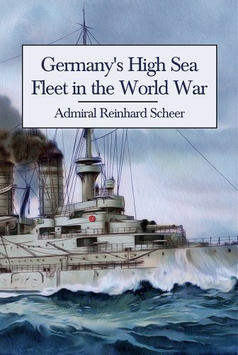 Germanys high sea fleet in the world war ebook admiral reinhard germanys high sea fleet in the world war by scheer admiral reinhard fandeluxe Ebook collections