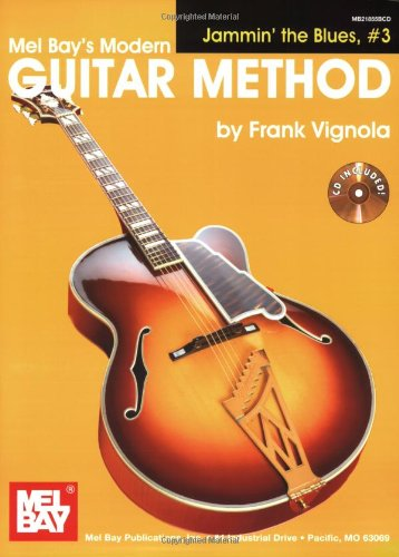 r Method Jammin The Blues No 3 Guitar Book/CD (Mel Bay's Modern Guitar Method: Jammin' the Blues) ()