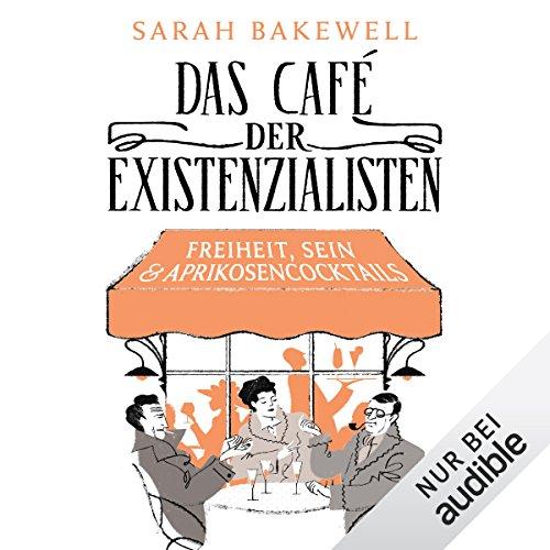 Buchseite und Rezensionen zu 'Das Café der Existenzialisten' von Sarah Bakewell