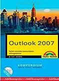 Outlook 2007 Kompendium: Perfekt und sicher kommunizieren und organisieren (Kompendium / Handbuch) by Michael Kolberg (2007-04-01)