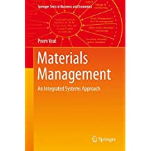 Materials Management: An Integrated Systems Approach (Springer Texts in Business and Economics)