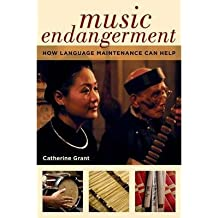 [(Music Endangerment: How Language Maintenance Can Help)] [Author: Catherine Grant] published on (June, 2014)