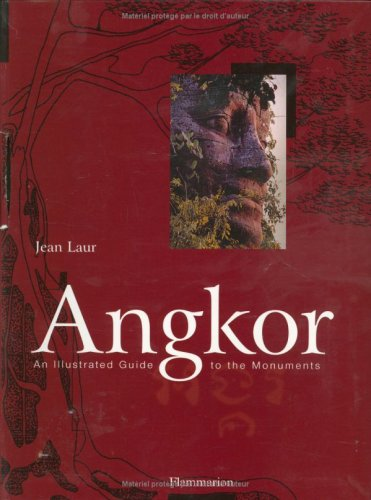 Angkor: An illustrated guide to the monuments par Jean Laur