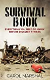 Survival Book: Everything You need to Know before Disaster Strikes