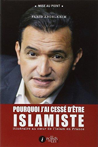 Pourquoi j'ai cessé d'être islamiste : I...