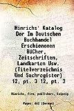 Hinrichs' Katalog Der Im Deutschen Buchhandel Erschienenen Bãƒâ¼Cher, Zeitschriften, Landkarten Usw. (Titelverzeichnis Und Sachregister) [Hardcover] Volume 12, pt. 3 1866 [Hardcover]