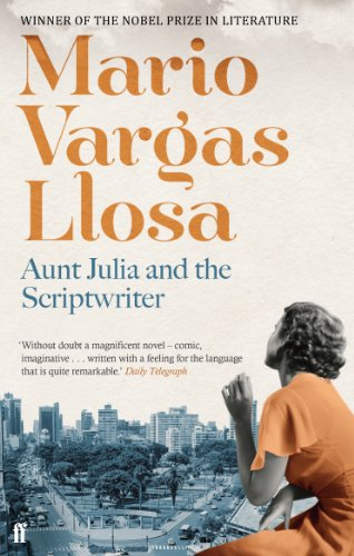 Aunt Julia and the Scriptwriter (Faber Fiction Classics S.) (English Edition)