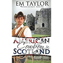 An American Cowboy in Scotland (Stetsons and Kilts Series)
